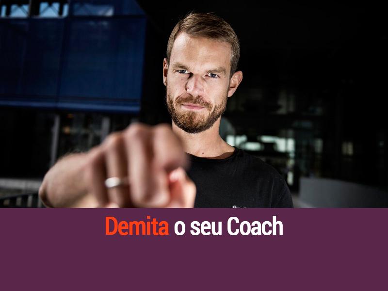Demita O Seu Coach